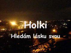 Holki - Hledám lásku svou - YouTube Emo, Youtube, Musica