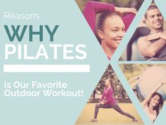 Why Pilates is Our Favorite Outdoor Workout...we hope you do, too!