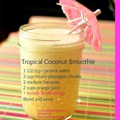 Tropical Coconut Shakeology. I recommend Vanilla Shakeology for this one.