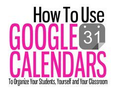 TOUCH this image: Use Google Calendar to Organize:Students, You and Your Class by Carrie Baughcum