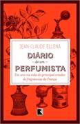 Diário de um perfumista – Jean-Claude Ellena Leia resenha e citações do livro.