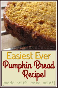 """An easy pumpkin bread recipe made with cake mix. Another pinner said, """"LOVE how totally SIMPLE this recipe is!""""  It has tons of flavor and it's a great snack or pumpkin dessert!"""