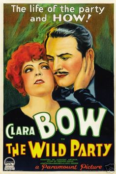 The Wild Party (1929) is a Pre-Code film directed by Dorothy Arzner, released by Paramount Pictures, and known as Clara Bow's first talkie.