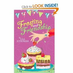 Frosting and Friendship: Lisa Schroeder: 9781442473966: Books - Amazon.ca