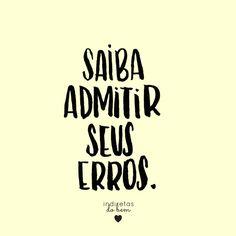 #recadodobem: quando você aprende com seus erros e sabe extrair todas as lições possíveis, você cresce como pessoa e aprende consigo mesmo que você é humano.