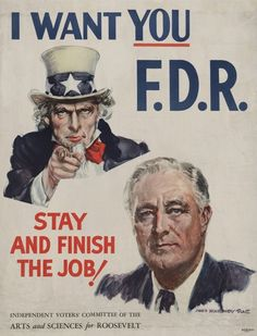 Vintage World War II propaganda poster featuring Uncle Sam and President Franklin Roosevelt. It reads, I Want You FDR. Stay And Finish The Job! Poster Print x Presidential Campaign Posters, Political Campaign, Presidential Election, Presidential History, Campaign Slogans, Presidential Libraries, Franklin Roosevelt, Swing, Frases