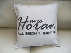 One direction Mrs Horan pillow case doesn't know yet by Cymelium