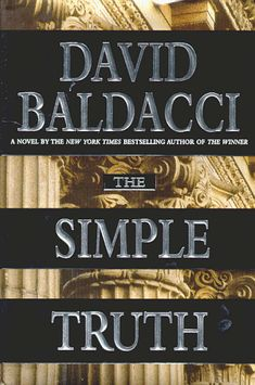 """The Simple Truth (Novel) 1999 - David Baldacci / """"Based upon an actual event. President Bill Clinton"""""""