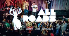 Since 2015 the All Roads Music Festival has been showcasing the very best of Maine music talent every May in Belfast, Maine.
