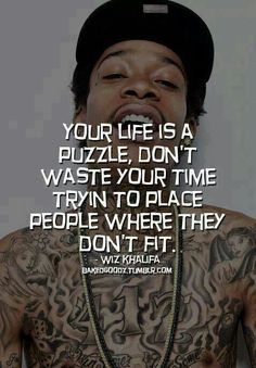 Ahhhh the true words of Wiz Khalifa. Tupac Quotes, Gangsta Quotes, Rapper Quotes, Badass Quotes, Real Quotes, Lyric Quotes, True Quotes, Quotes To Live By, Funny Quotes