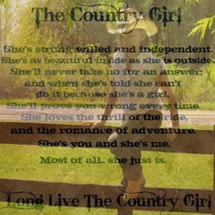 ME TILL THE VERY END and I will live on in my kids and their kids for generatiosn loving and living the country life