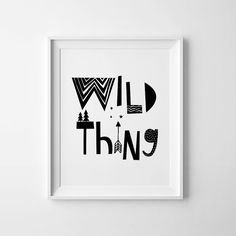 Black and white nursery decor, printable quote, mini learners, Wild Thing, Scandinavian art, digital printable wall art, Scandinavian print