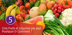5 Fruits et Légumes par Jour – Pourquoi et Comment ?