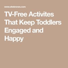 TV-Free Activites That Keep Toddlers Engaged and Happy