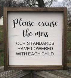 Please Excuse The Mess Our Standards Have Lowered With Each Child / Framed Wood . Please Excuse The Mess Our Standards Have Lowered With Each Child / Framed Wood Sign / Farmhouse Dec Source by raybranke Easy Home Decor, Handmade Home Decor, Cheap Home Decor, Home Decor Signs, Funny Home Decor, Up House, In This House, Idee Diy, Diy Décoration