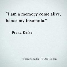 #Franz Kafka quote #memories #insomnia