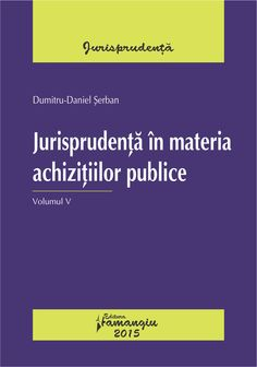 Jurisprudenta in materia achizitiilor publice. Volumul V