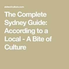 The Complete Sydney Guide: According to a Local - A Bite of Culture