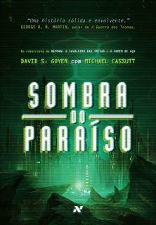 http://www.lerparadivertir.com/2015/06/sombra-do-paraiso-david-s-goyer-com.html
