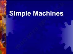Simple Machines Power Point Lesson and Quiz