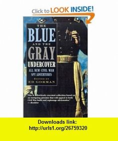 The Blue and the Gray Undercover (9780613518000) Edward Gorman , ISBN-10: 0613518004  , ISBN-13: 978-0613518000 ,  , tutorials , pdf , ebook , torrent , downloads , rapidshare , filesonic , hotfile , megaupload , fileserve