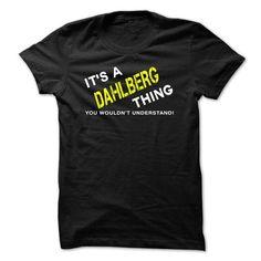 It is a DAHLBERG Thing tee - #funny hoodie #grey hoodie. MORE ITEMS => https://www.sunfrog.com/Names/It-is-a-DAHLBERG-Thing-tee-Black.html?68278