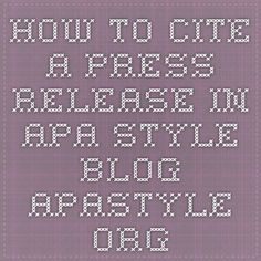 How to Cite a Press Release in APA Style blog.apastyle.org