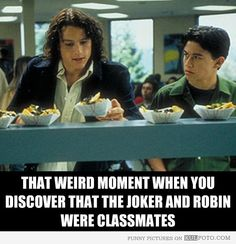 Joker and Robin were classmates - Heath Ledger and Joseph Gordon-Levitt as classmates in 10 Things I Hate About You -- That awkward moment when you discover that Joker from Batman and Robin were classmates.