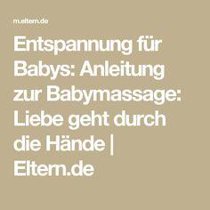 Entspannung für Babys: Anleitung zur Babymassage: Liebe geht durch die Hände    Eltern.de