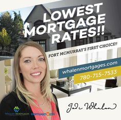 Fort McMurray Whalen Mortgages - Offering Fort McMurray the Lowest Mortgage Rates!! Fort McMurray's First Choice Mortgage Broker! Saving Fort McMurray Home Buyer's Money on their Mortgages - Call Fort McMurray Whalen Mortgages | Mortgages For Less today!