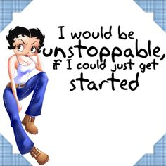 Unstoppable....