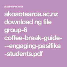 akoaotearoa.ac.nz download ng file group-6 coffee-break-guide---engaging-pasifika-students.pdf Effective Teaching, Project Based Learning, Coffee Break, Education, Students, Pdf, Community, Group, Coffee Time