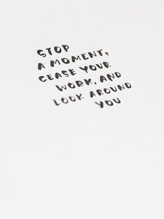 Stop A Moment, Cease Your Work, And Look Around You. Letterpress Art Print | Sycamore Street Press