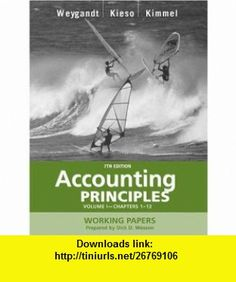 Working Papers, Volume I (Chapters 1-13) to accompany Accounting Principles, 7th Edition (9780471477266) Jerry J. Weygandt, Donald E. Kieso, Paul D. Kimmel , ISBN-10: 0471477265  , ISBN-13: 978-0471477266 ,  , tutorials , pdf , ebook , torrent , downloads , rapidshare , filesonic , hotfile , megaupload , fileserve