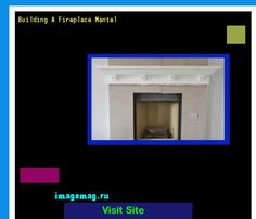 Building A Fireplace Mantel 140152 - The Best Image Search