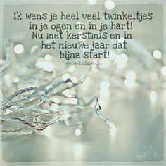 Ik wens je heel veel twinkeltjes in je ogen en in je hart! Nu met kerst en in het nieuwe jaar dat bijna start! #spreukvddag Www.SandraKleipas.com