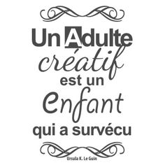 Stickers citation adultes créatifs - Ursula K. Le Guin - Olivia S. The Words, Positive Attitude, Positive Quotes, Citation Creation, Stickers Citation, Quote Citation, French Quotes, Best Inspirational Quotes, Meaningful Quotes