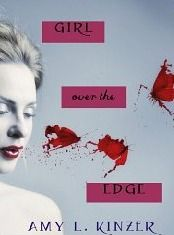 {Review} Girl Over the Edge by Amy Kinzer
