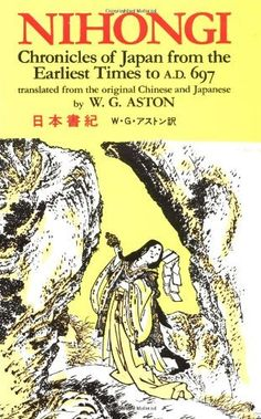 Nihongi: Chronicles of Japan from the Earliest Times to A.D. 697 (Tut Books. H) by Shoi Nihon, http://www.amazon.com/dp/0804809844/ref=cm_sw_r_pi_dp_iMEaqb0N6P6JS
