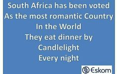 Load shedding I understand :) African Memes, News South Africa, Best Quotes, Funny Quotes, Third World Countries, Just Smile, Most Romantic, Better Life, Continents