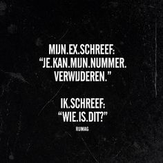 quotes rumag love - Ik zou dan daarna antwoorden: someone you used to know Happy Mind Happy Life, Happy Minds, Shade Quotes, Best Quotes, Funny Quotes, Dutch Quotes, Really Funny, Karma, Lol