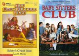 The Baby-sitters Club by Ann M. Martin. Movie released on August 18, 1995.