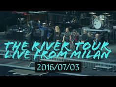 """YouTube~Bruce Springsteen """"The River Tour""""...Live from Milan(7/3/16)"""