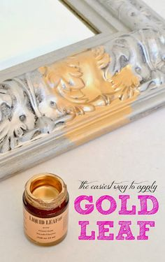 Gold Leaf- this would be good to use to repaint handles on the dresser, etc. plus 9 other tips for painting...