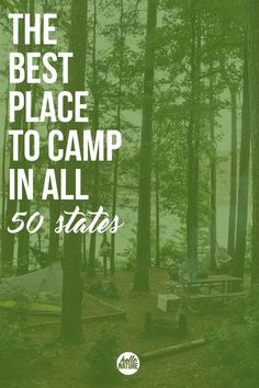 Looking to go camping in the United States this year? Check out this list for the Best Place to Camp in All 50 States!