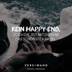 Visual Statements®️️ Kein Happy End, doch die Zeit mit dir war das schönste Kapitel. - Kool Savas Sprüche / Zitate / Quotes / Verswand / Musik / Band / Artist / tiefgründig / nachdenken / Leben / Attitude / Motivation