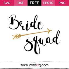 Bride Squad - Wedding Free SVG quote cut files