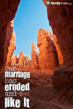 Is your marriage eroding? This article will explain why that might not be such a bad thing. One of my favorite places to visit is Bryce Canyon Nationa...
