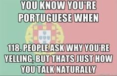 Lol and vinnie is going to have the Portuguese/Boston accent Portuguese Funny, Portuguese Quotes, Portuguese Language, Portuguese Culture, Learn Portuguese, Portuguese Recipes, Quotes To Live By, Me Quotes, Funny Quotes