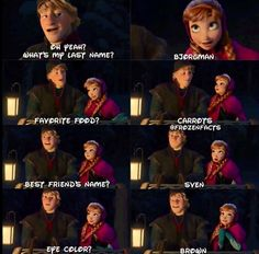 This is 3 days after Anna and Kristoff meet. Anna knows all of Kristoff by now, and to make things a little interesting, Kristoff is almost like me!
